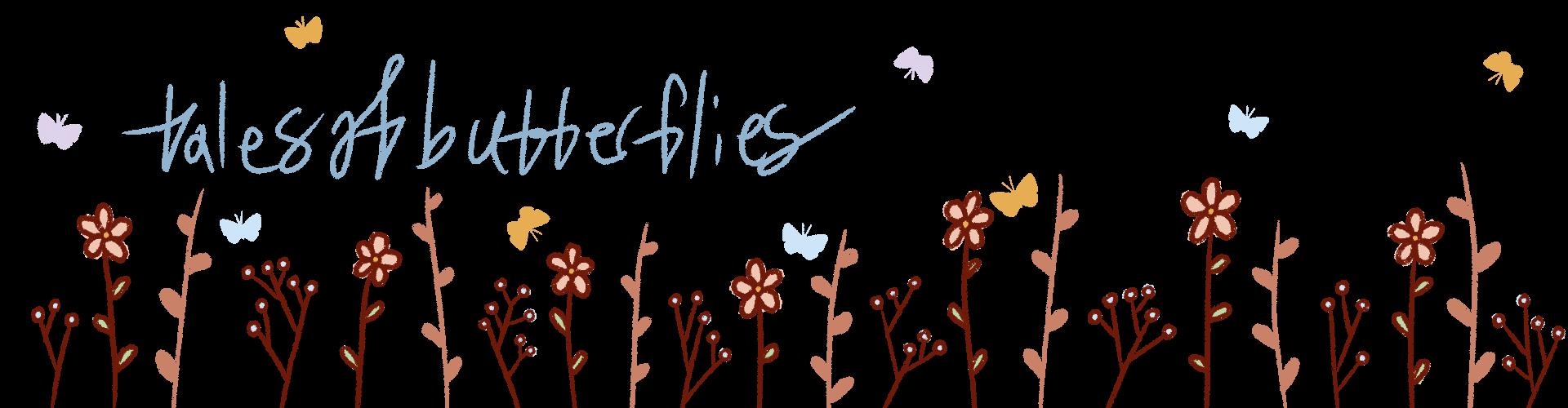 Tales of Butterflies